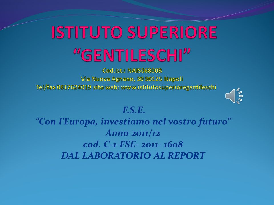 Con l'Europa, investiamo nel vostro futuro DAL LABORATORIO AL REPORT