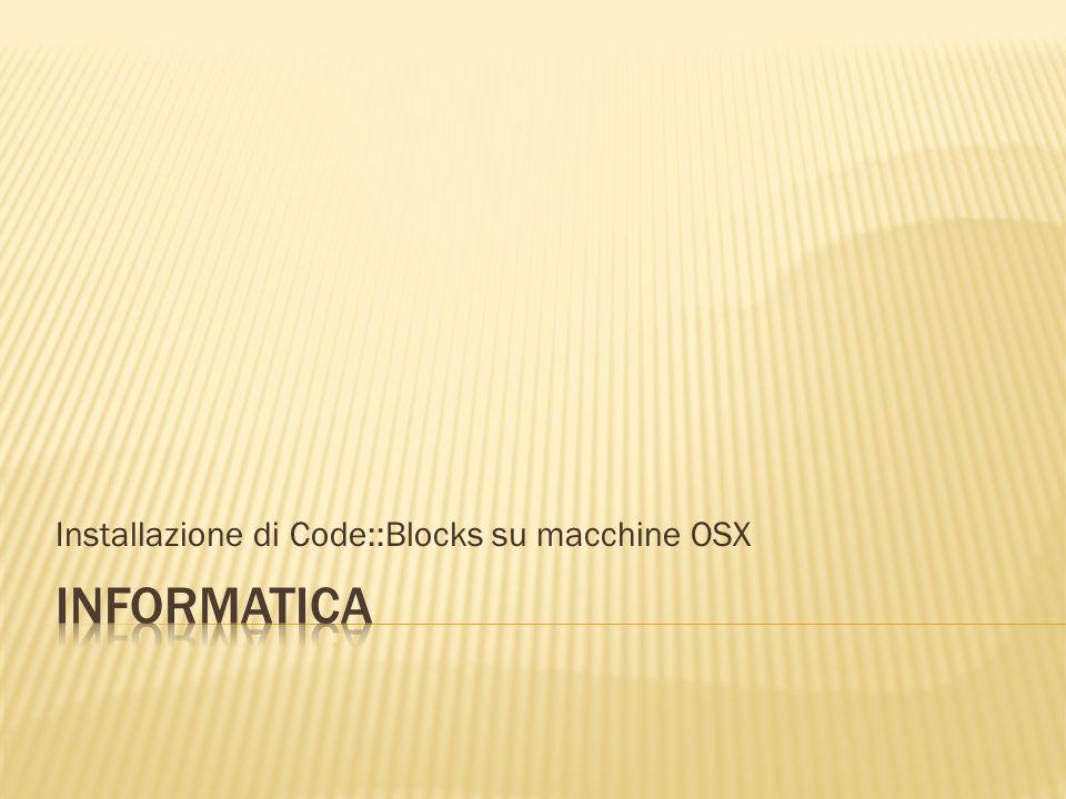 Installazione di Code::Blocks su macchine OSX
