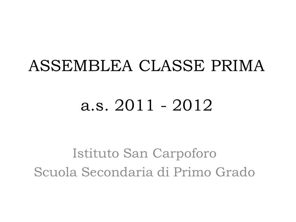 ASSEMBLEA CLASSE PRIMA a.s. 2011 - 2012