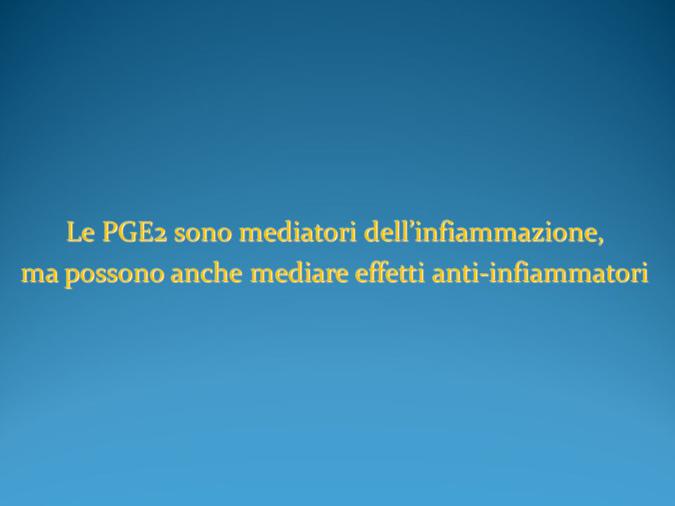 Le PGE2 sono mediatori dell'infiammazione,