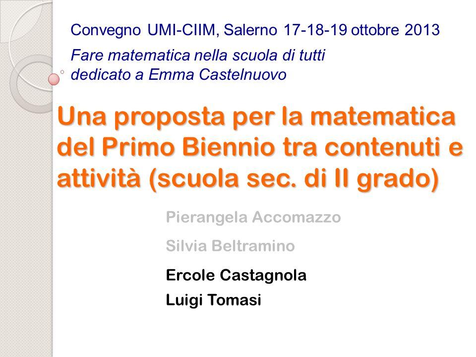 Pierangela Accomazzo Silvia Beltramino Ercole Castagnola Luigi Tomasi