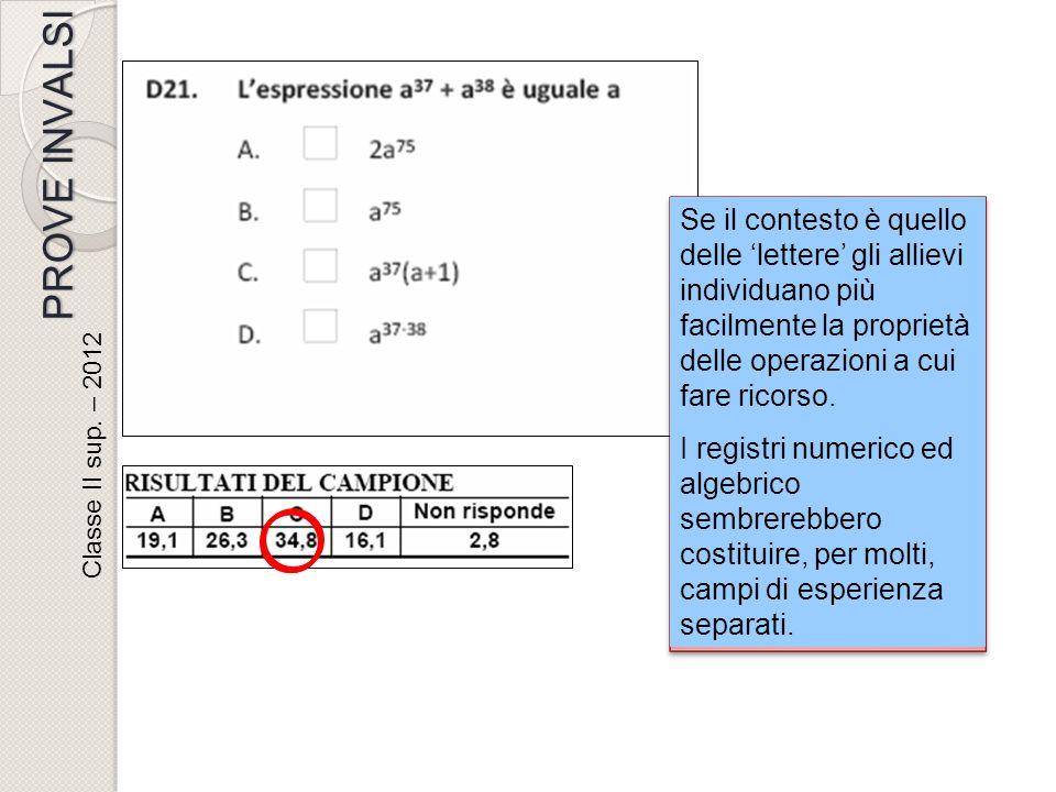 Se il contesto è quello delle 'lettere' gli allievi individuano più facilmente la proprietà delle operazioni a cui fare ricorso.