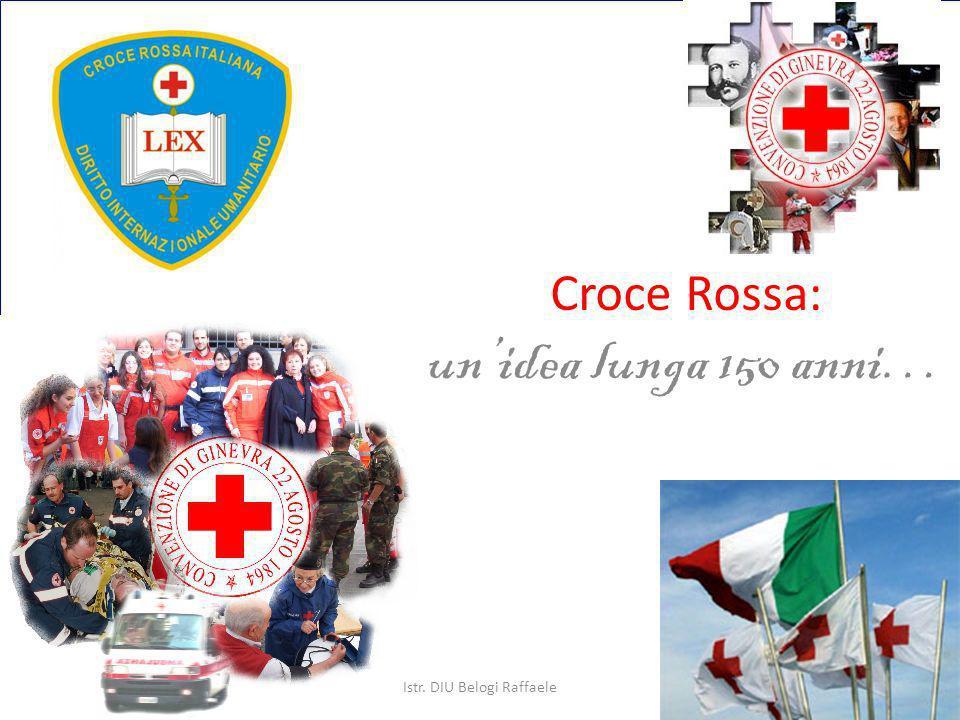 Istr. D.I.U. Belogi Raffaele Croce Rossa: un'idea lunga 150 anni…