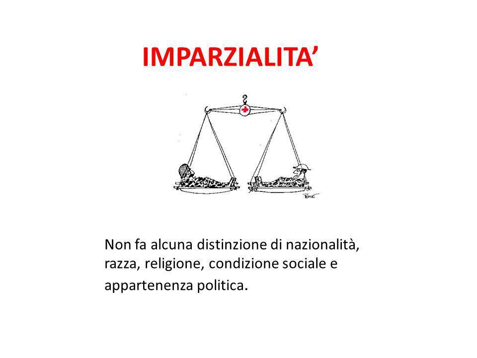 IMPARZIALITA' Non fa alcuna distinzione di nazionalità,