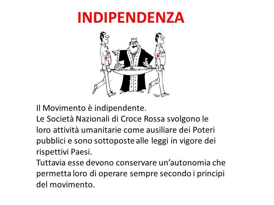 INDIPENDENZA Il Movimento è indipendente.
