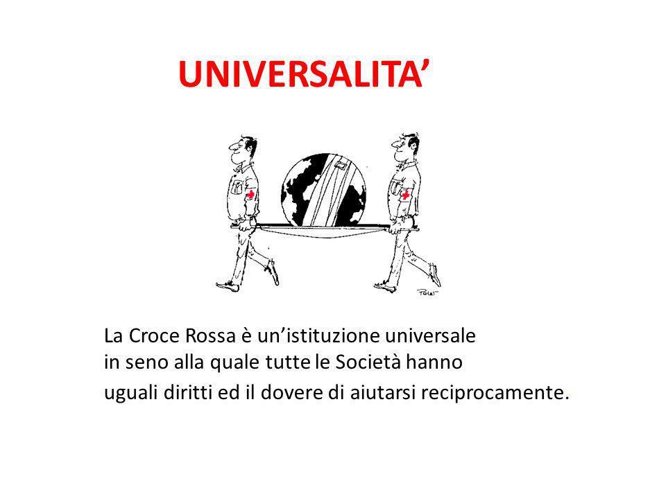 UNIVERSALITA' La Croce Rossa è un'istituzione universale