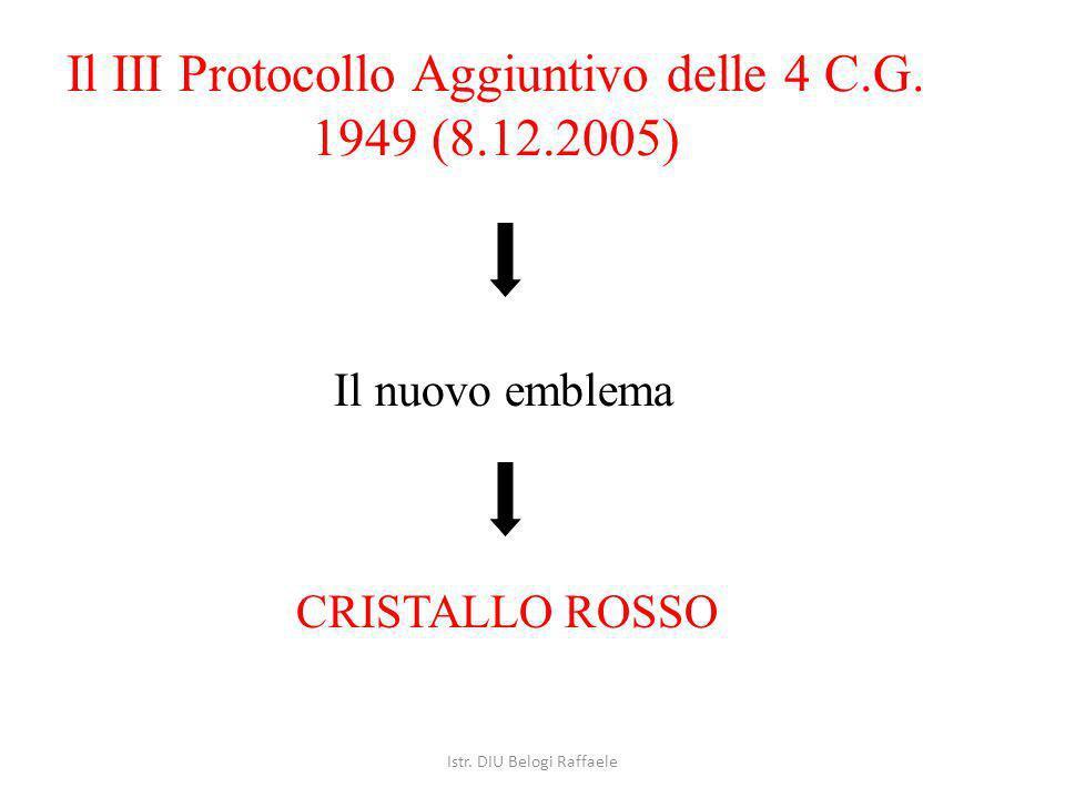 Il III Protocollo Aggiuntivo delle 4 C.G. 1949 (8.12.2005)