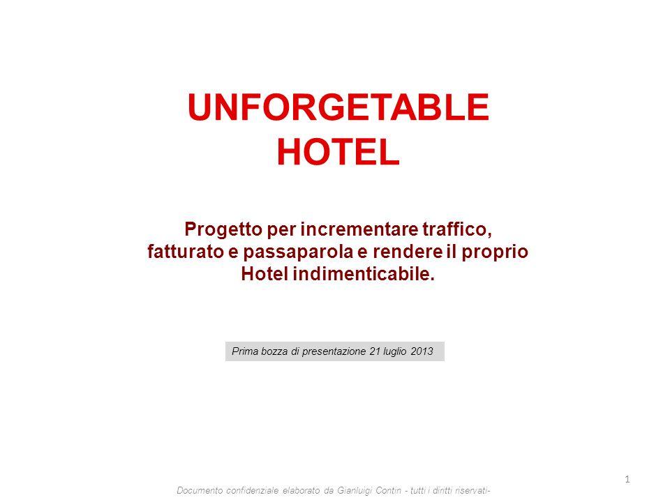 UNFORGETABLE HOTEL Progetto per incrementare traffico, fatturato e passaparola e rendere il proprio Hotel indimenticabile.