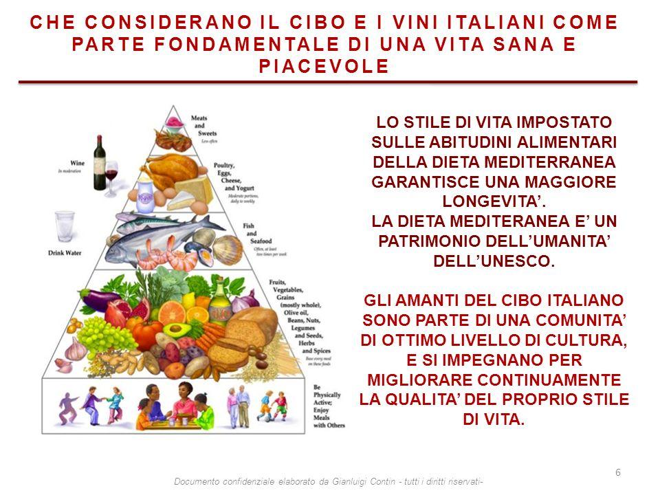 CHE CONSIDERANO IL CIBO E I VINI ITALIANI COME PARTE FONDAMENTALE DI UNA VITA SANA E PIACEVOLE