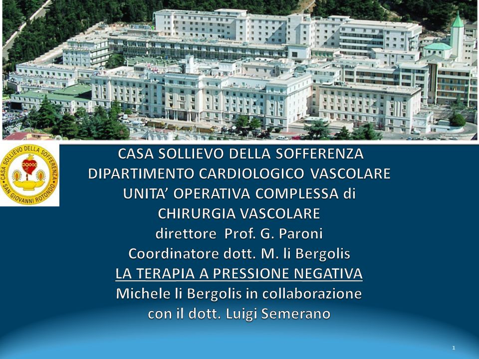 CASA SOLLIEVO DELLA SOFFERENZA DIPARTIMENTO CARDIOLOGICO VASCOLARE UNITA' OPERATIVA COMPLESSA di CHIRURGIA VASCOLARE direttore Prof.