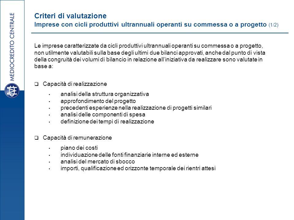 Criteri di valutazione Imprese con cicli produttivi ultrannuali operanti su commessa o a progetto (1/2)