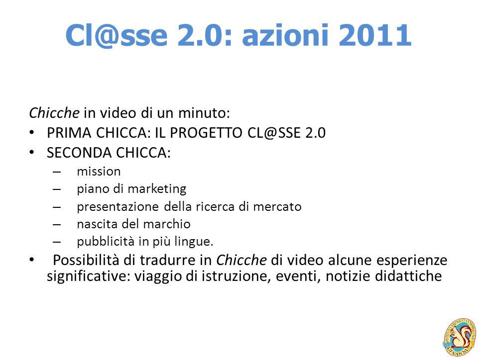 Cl@sse 2.0: azioni 2011 Chicche in video di un minuto: