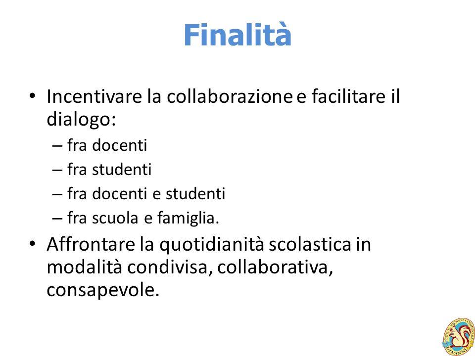 Finalità Incentivare la collaborazione e facilitare il dialogo: