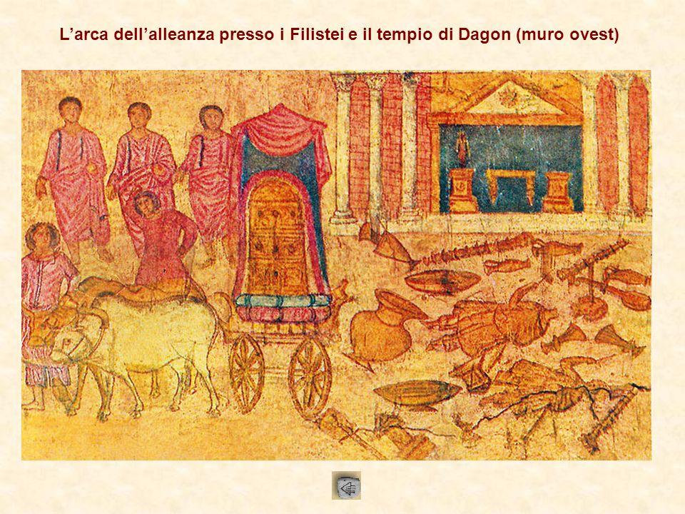 L'arca dell'alleanza presso i Filistei e il tempio di Dagon (muro ovest)