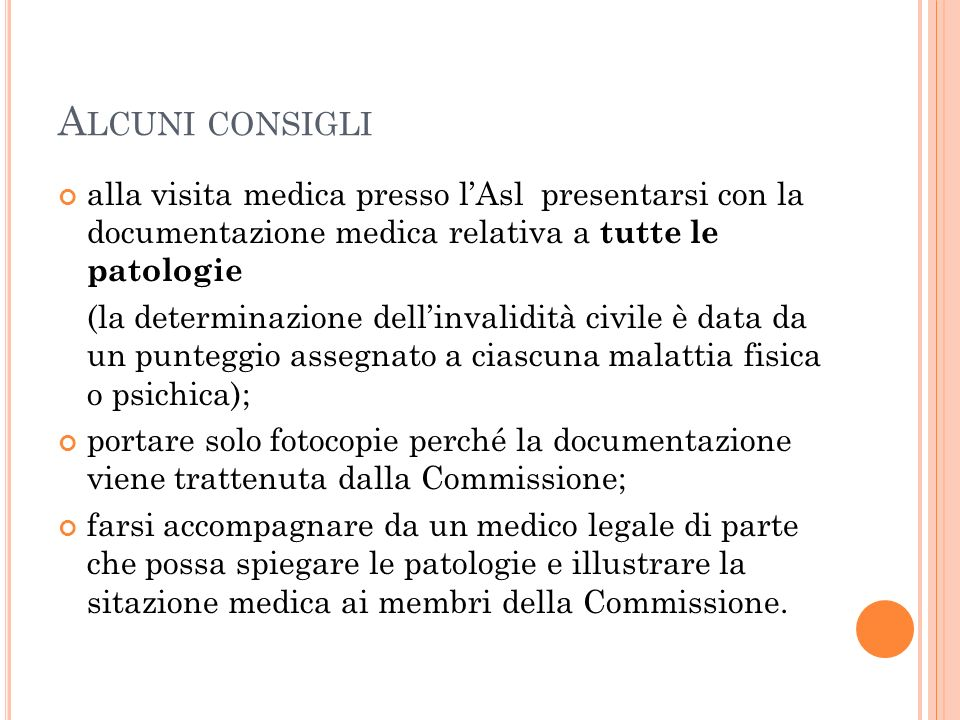 Alcuni consigli alla visita medica presso l'Asl presentarsi con la documentazione medica relativa a tutte le patologie.