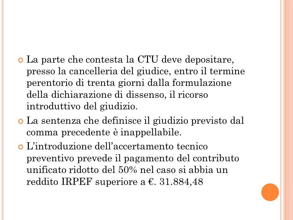 La parte che contesta la CTU deve depositare, presso la cancelleria del giudice, entro il termine perentorio di trenta giorni dalla formulazione della dichiarazione di dissenso, il ricorso introduttivo del giudizio.
