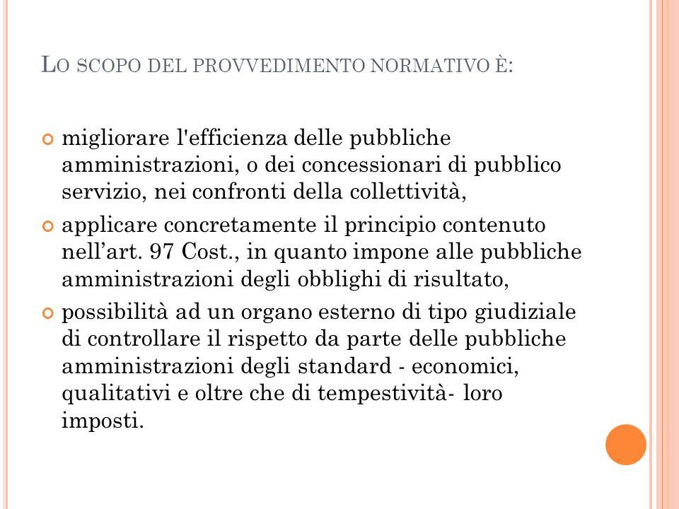 Lo scopo del provvedimento normativo è: