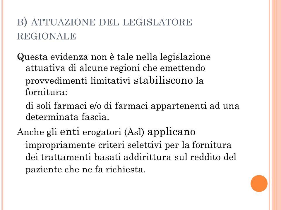 b) attuazione del legislatore regionale