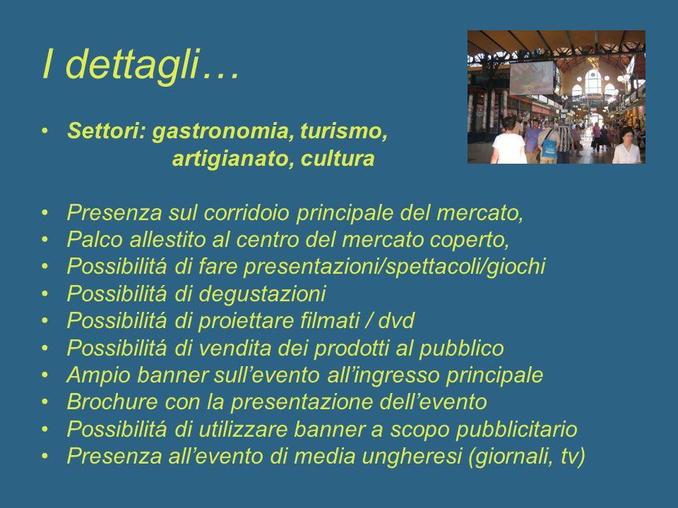 I dettagli… Settori: gastronomia, turismo, artigianato, cultura
