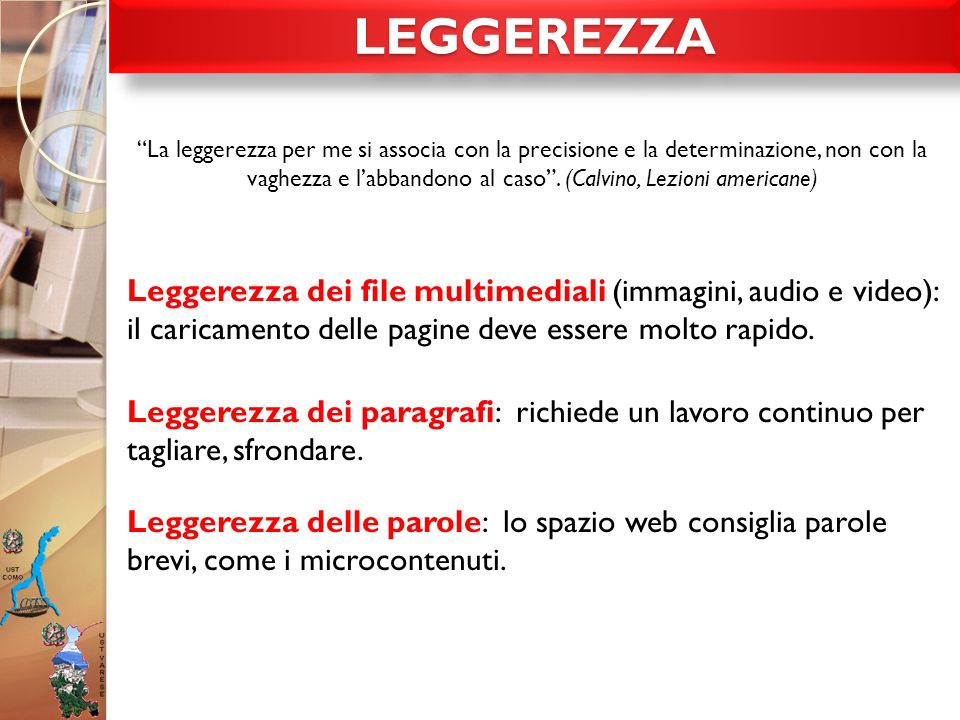 LEGGEREZZA Leggerezza dei file multimediali (immagini, audio e video):