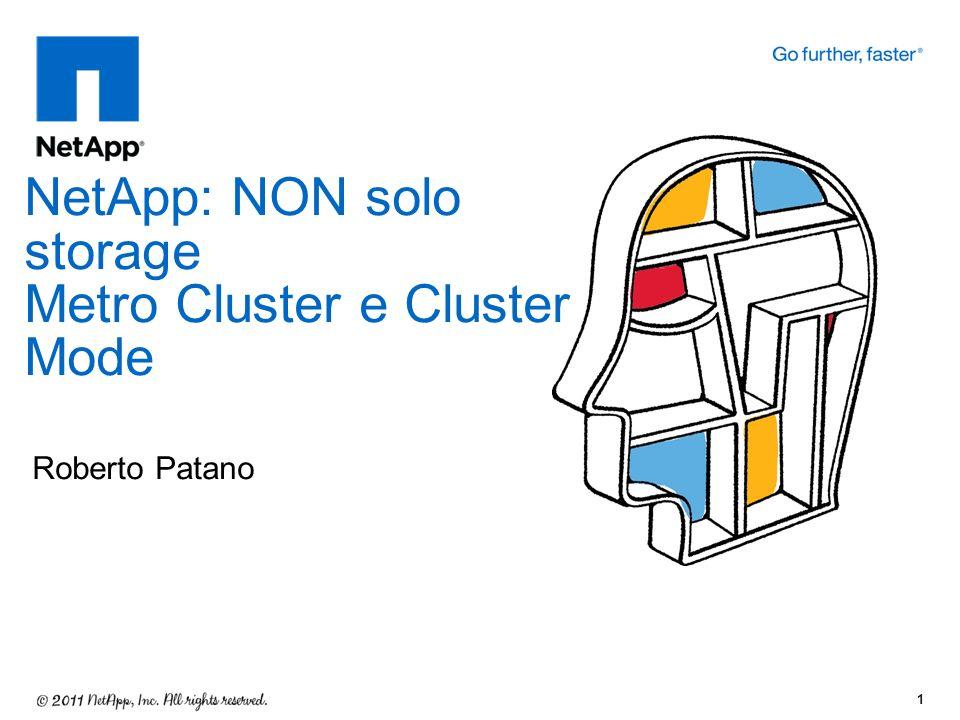 NetApp: NON solo storage Metro Cluster e Cluster Mode
