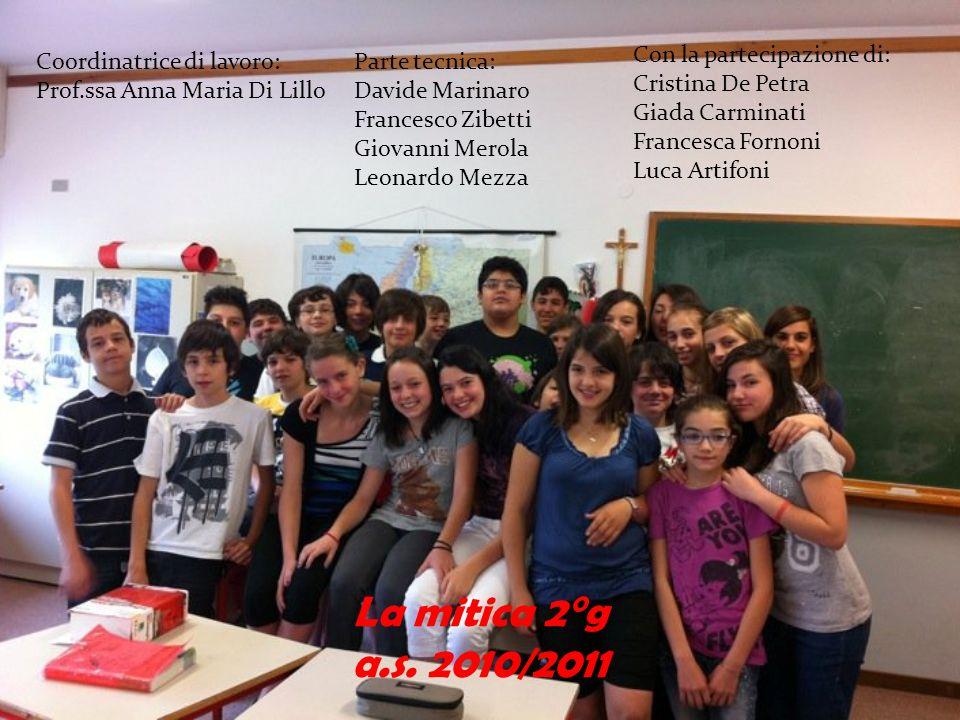 La mitica 2°g a.s. 2010/2011 Con la partecipazione di: