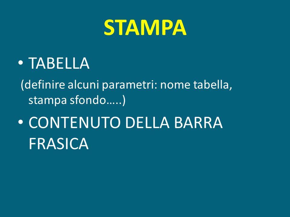STAMPA TABELLA CONTENUTO DELLA BARRA FRASICA