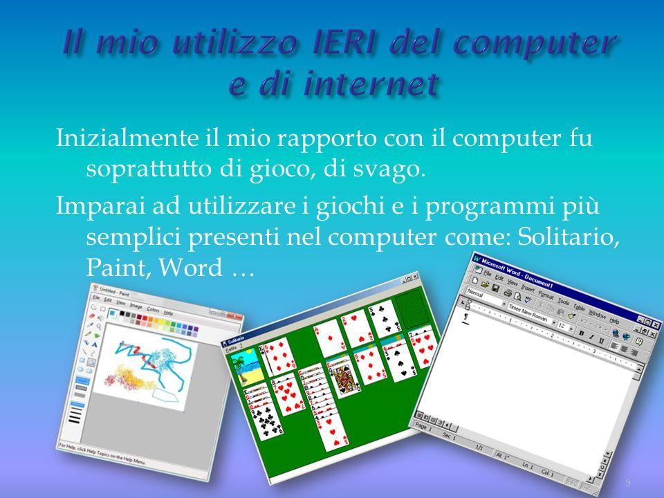 Il mio utilizzo IERI del computer e di internet