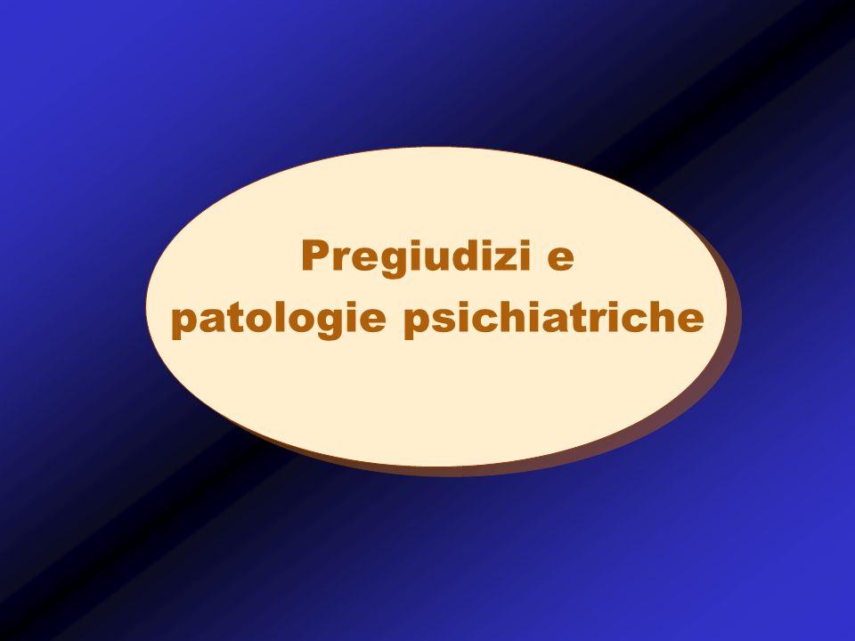 Pregiudizi e patologie psichiatriche