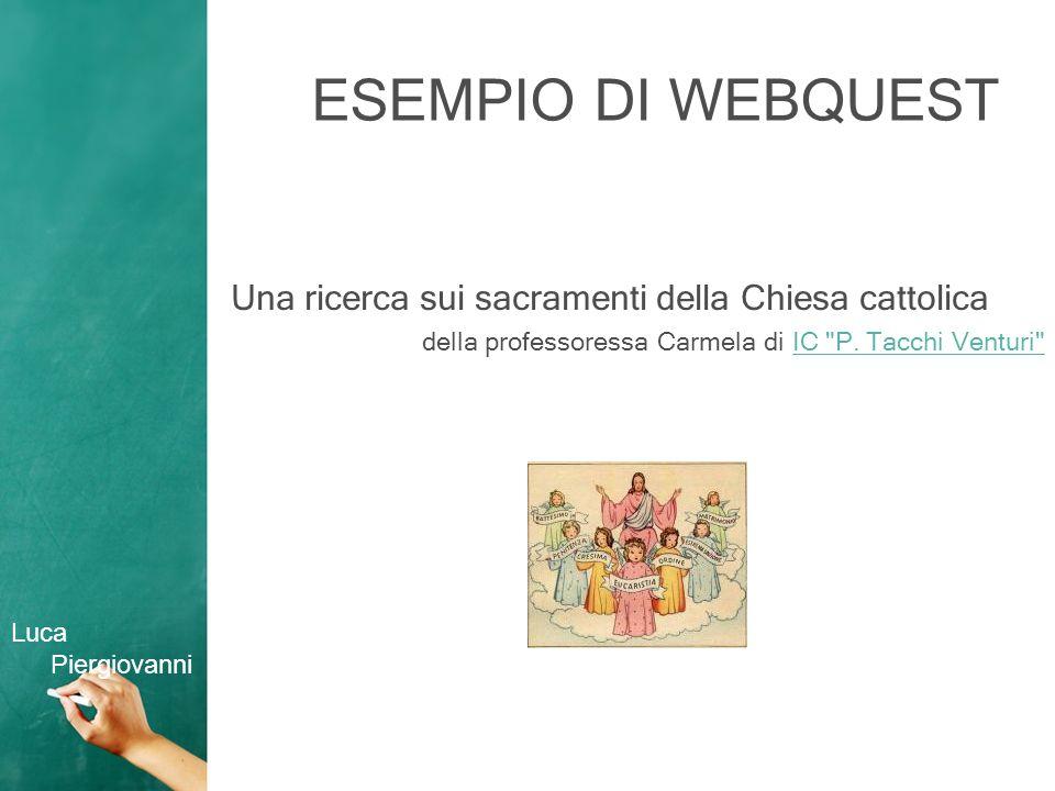 ESEMPIO DI WEBQUEST Una ricerca sui sacramenti della Chiesa cattolica