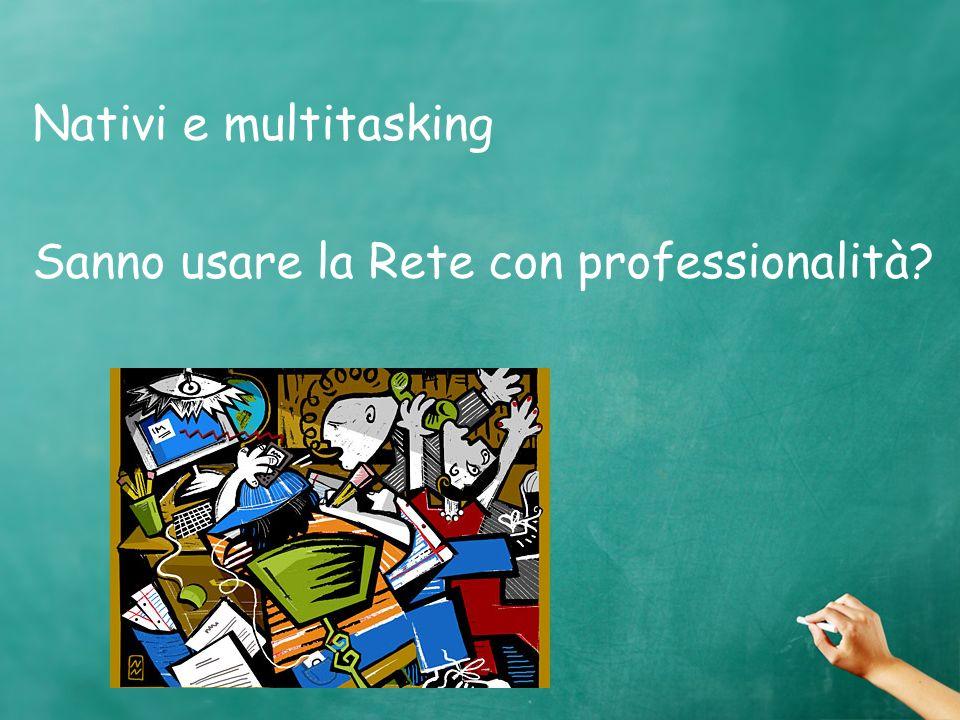Nativi e multitasking Sanno usare la Rete con professionalità