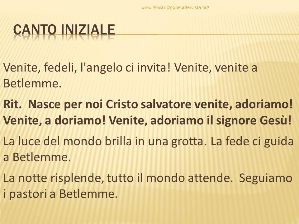 www.giovanizoppe.altervista.org Canto iniziale.