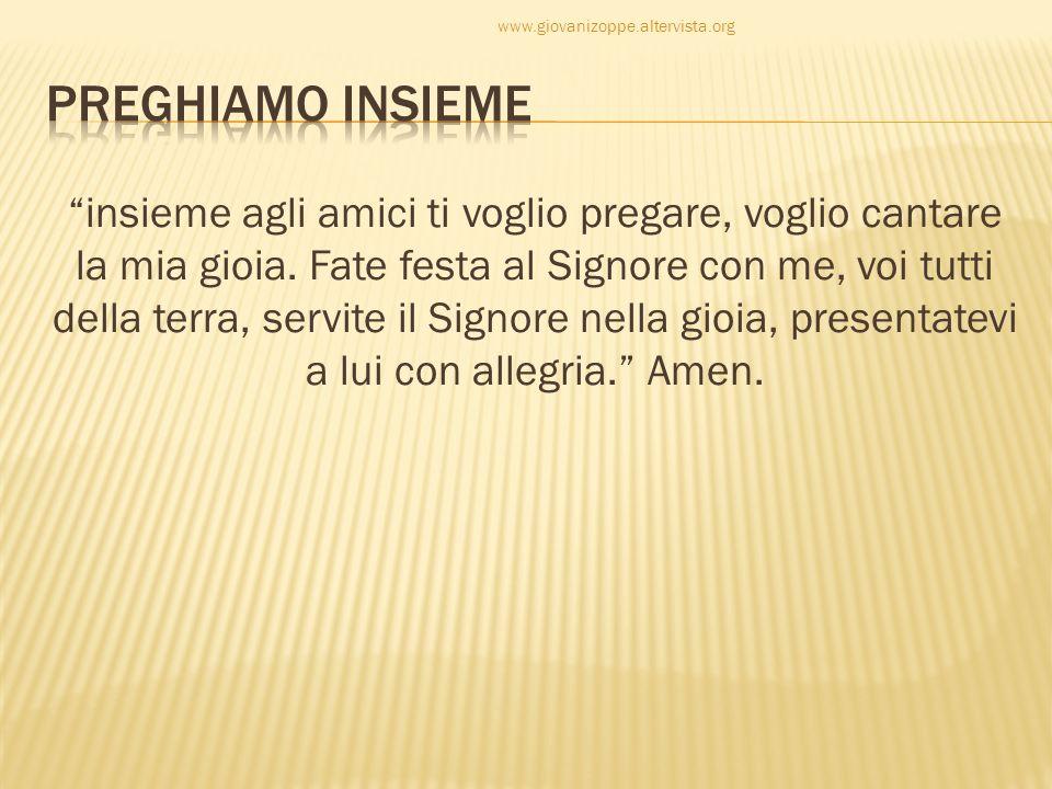 www.giovanizoppe.altervista.org Preghiamo insieme.