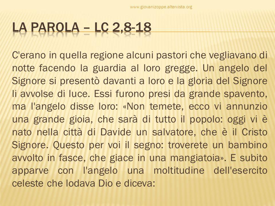 www.giovanizoppe.altervista.org La Parola – Lc 2,8-18.