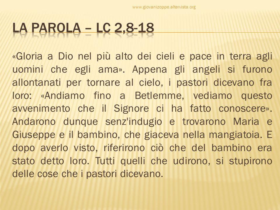 www.giovanizoppe.altervista.orgLa Parola – Lc 2,8-18.