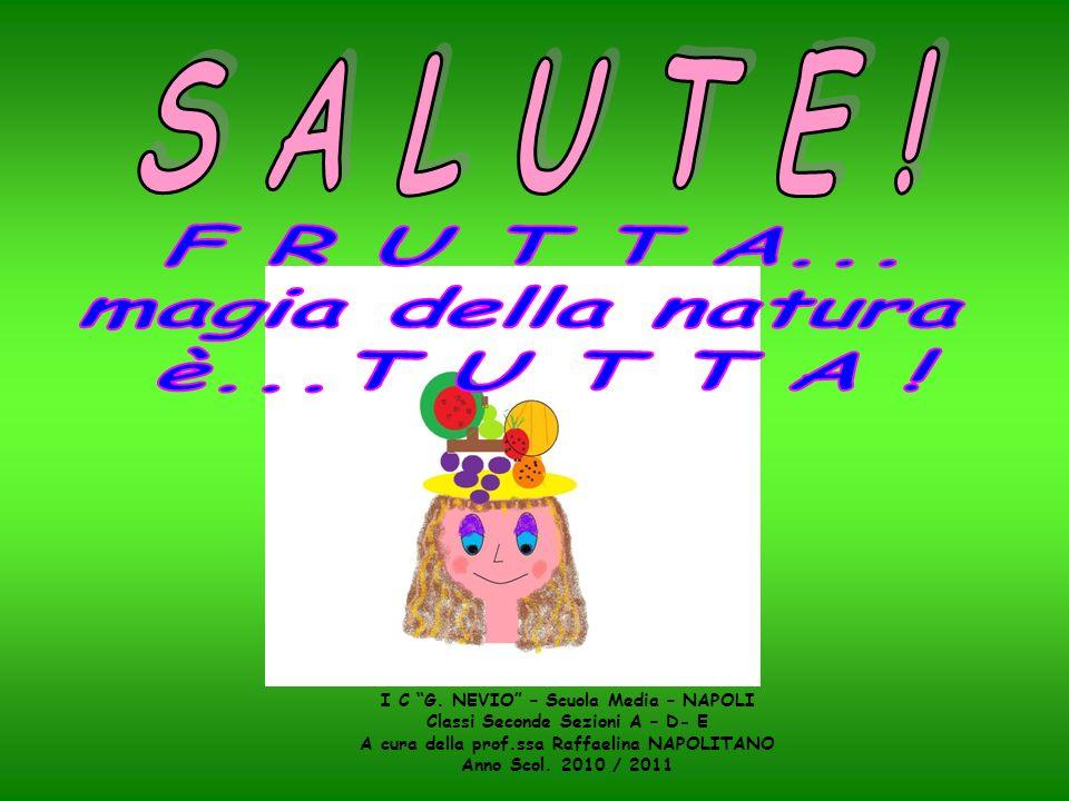 S A L U T E ! F R U T T A... magia della natura è...T U T T A !