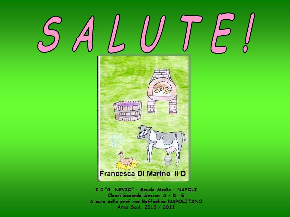 S A L U T E ! Francesca Di Marino II D