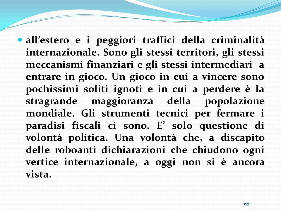 all'estero e i peggiori traffici della criminalità internazionale