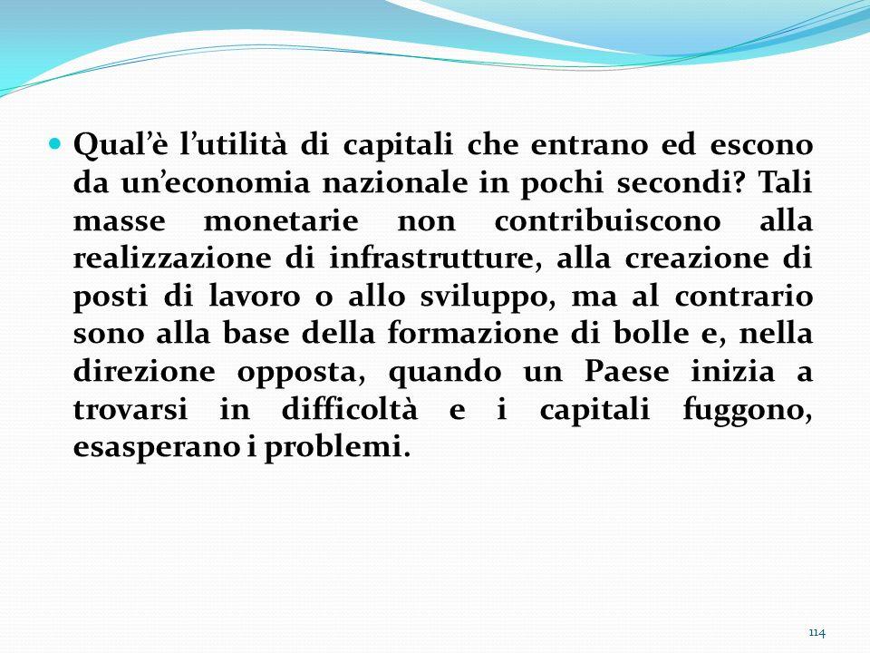 Qual'è l'utilità di capitali che entrano ed escono da un'economia nazionale in pochi secondi.