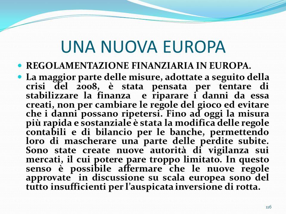 UNA NUOVA EUROPA REGOLAMENTAZIONE FINANZIARIA IN EUROPA.