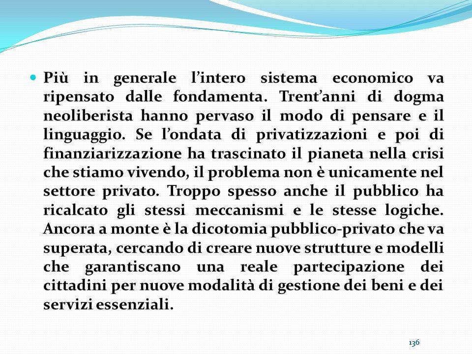 Più in generale l'intero sistema economico va ripensato dalle fondamenta.