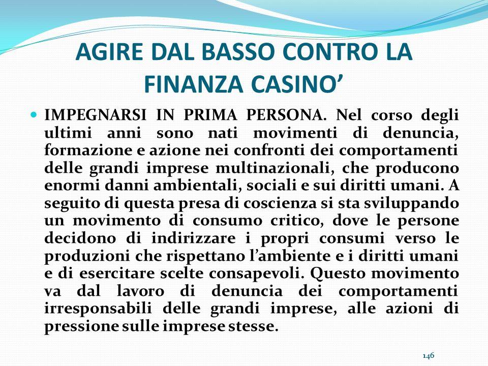 AGIRE DAL BASSO CONTRO LA FINANZA CASINO'