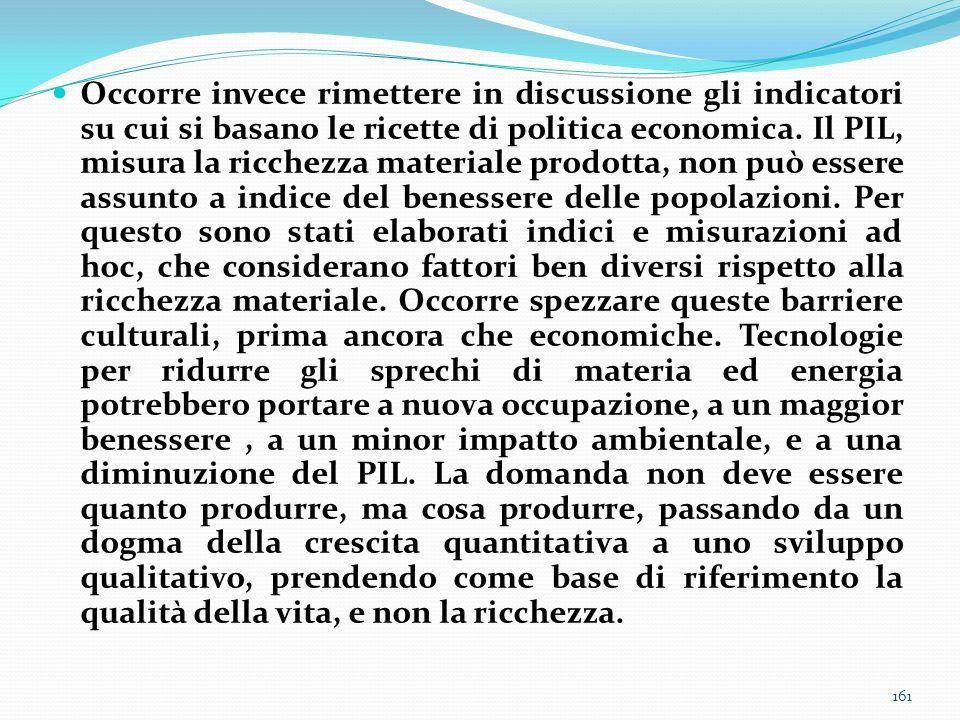 Occorre invece rimettere in discussione gli indicatori su cui si basano le ricette di politica economica.