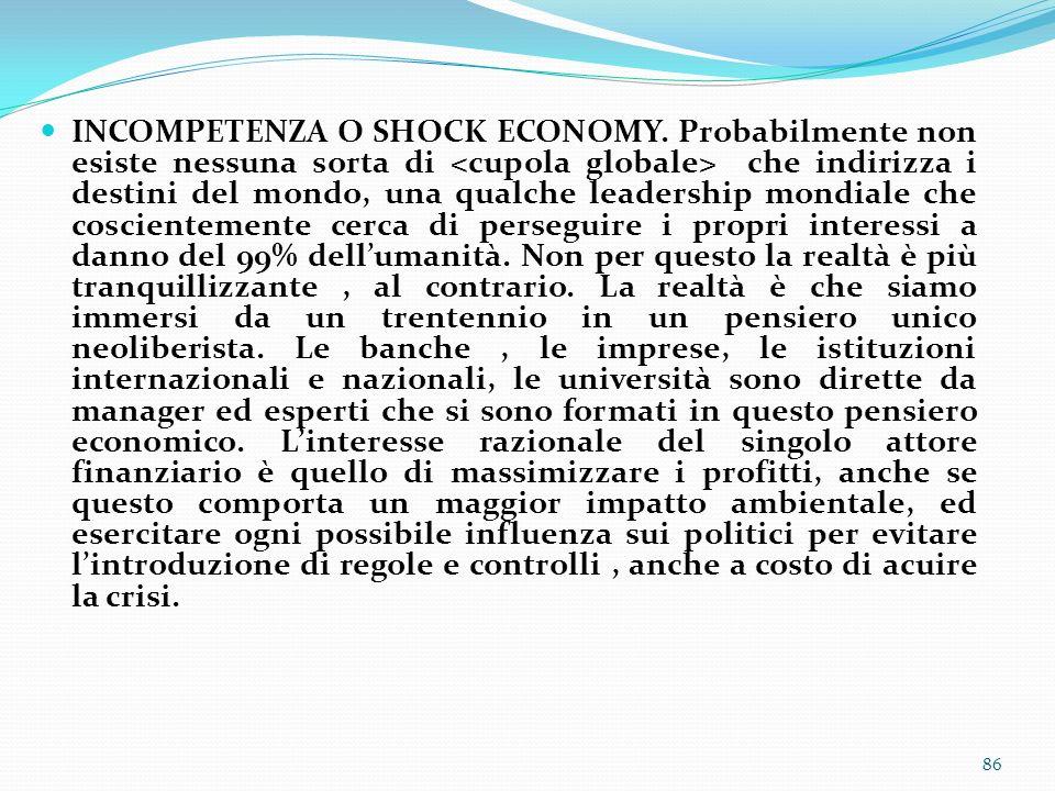 INCOMPETENZA O SHOCK ECONOMY
