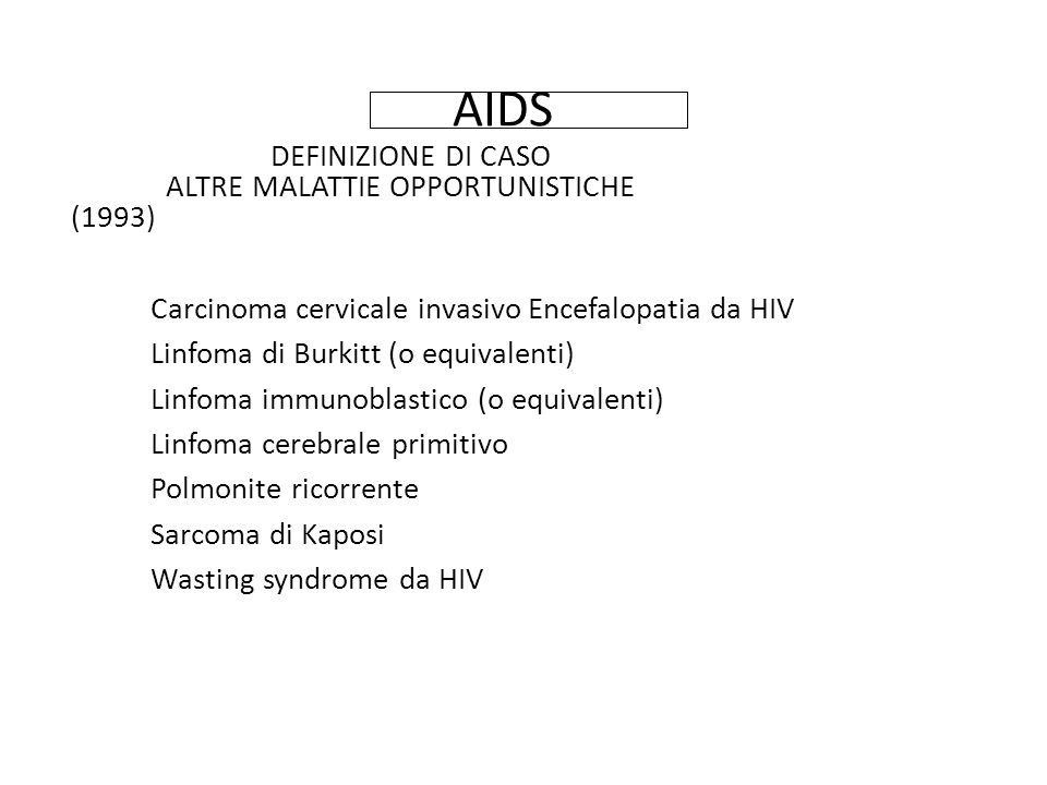AIDS DEFINIZIONE DI CASO ALTRE MALATTIE OPPORTUNISTICHE (1993)