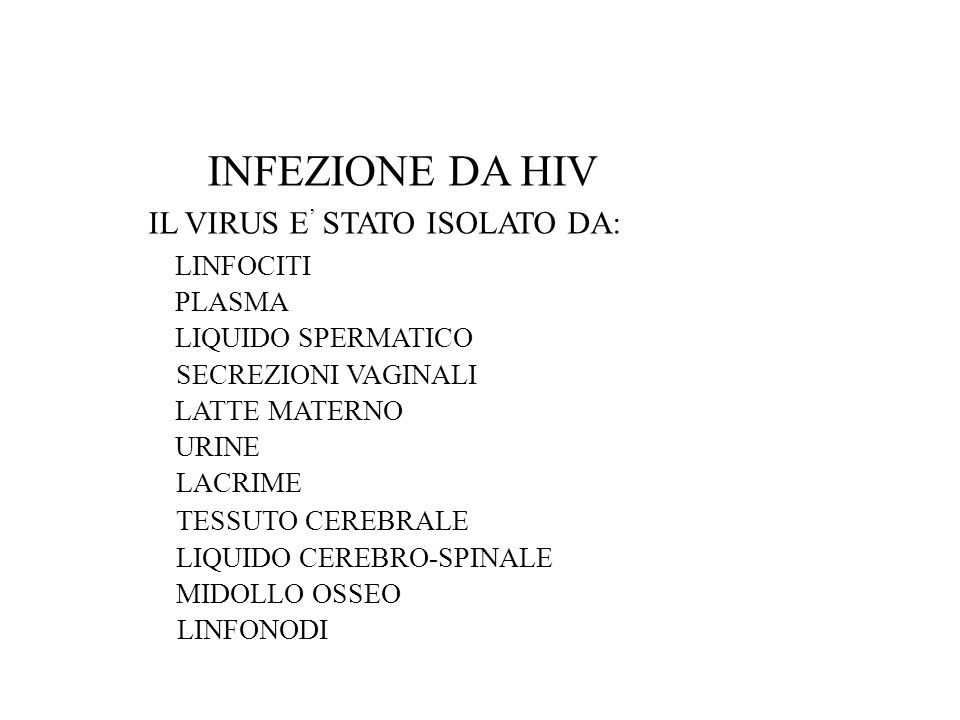 INFEZIONE DA HIV IL VIRUS E' STATO ISOLATO DA: LINFOCITI PLASMA
