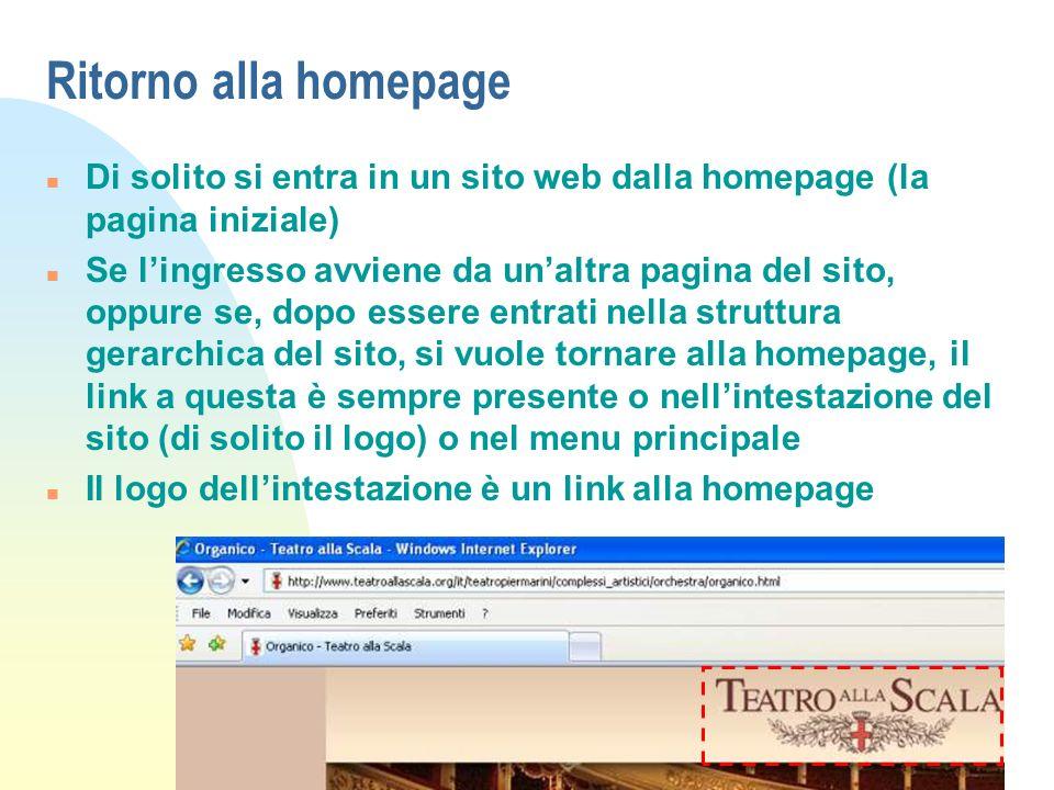 Ritorno alla homepage Di solito si entra in un sito web dalla homepage (la pagina iniziale)