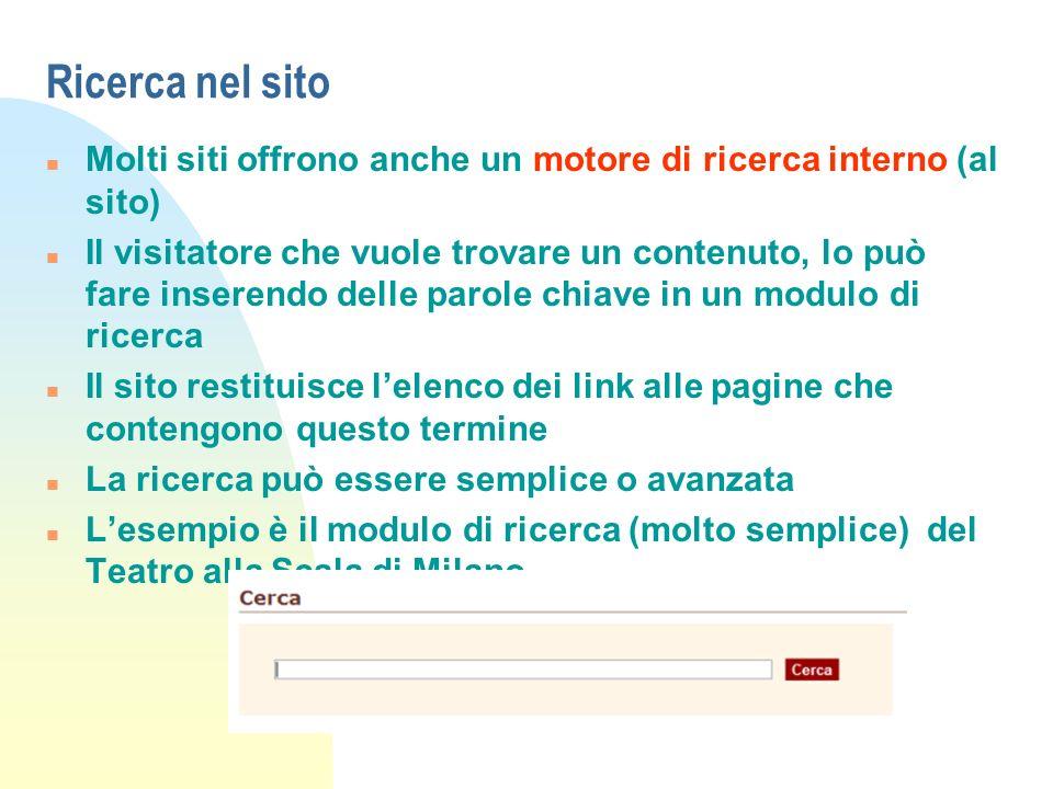 Ricerca nel sito Molti siti offrono anche un motore di ricerca interno (al sito)