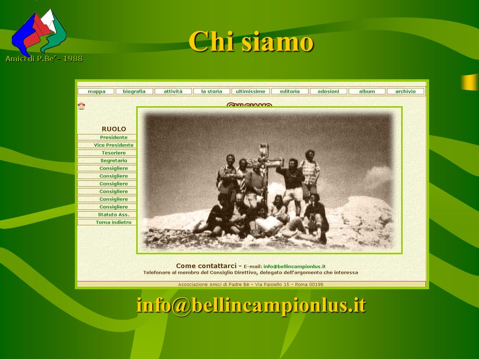 Amici di P.Be' - 1988 Chi siamo info@bellincampionlus.it