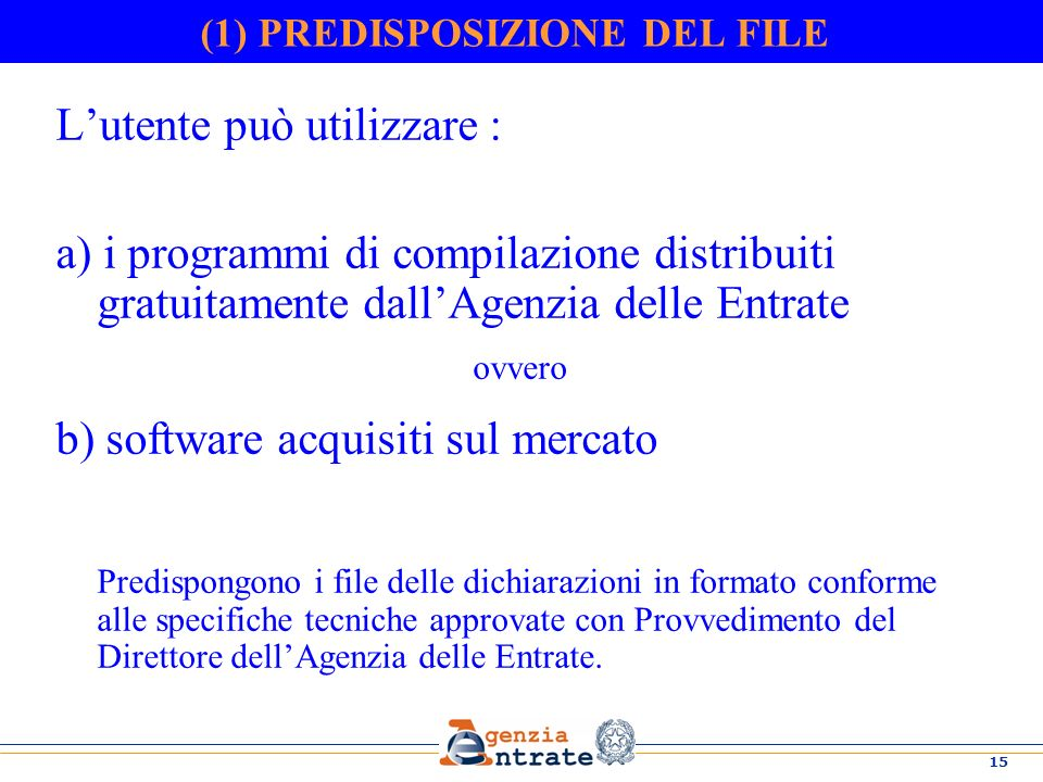 (1) PREDISPOSIZIONE DEL FILE